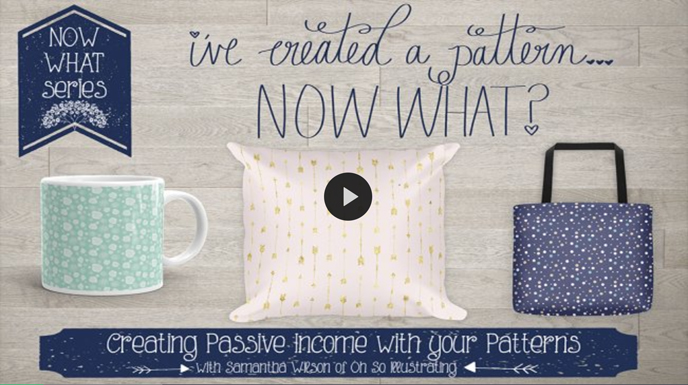 "Skillshare pattern classes | ""Now What"" Series: I've Created a Pattern, Now What? with Samantha Wilson 