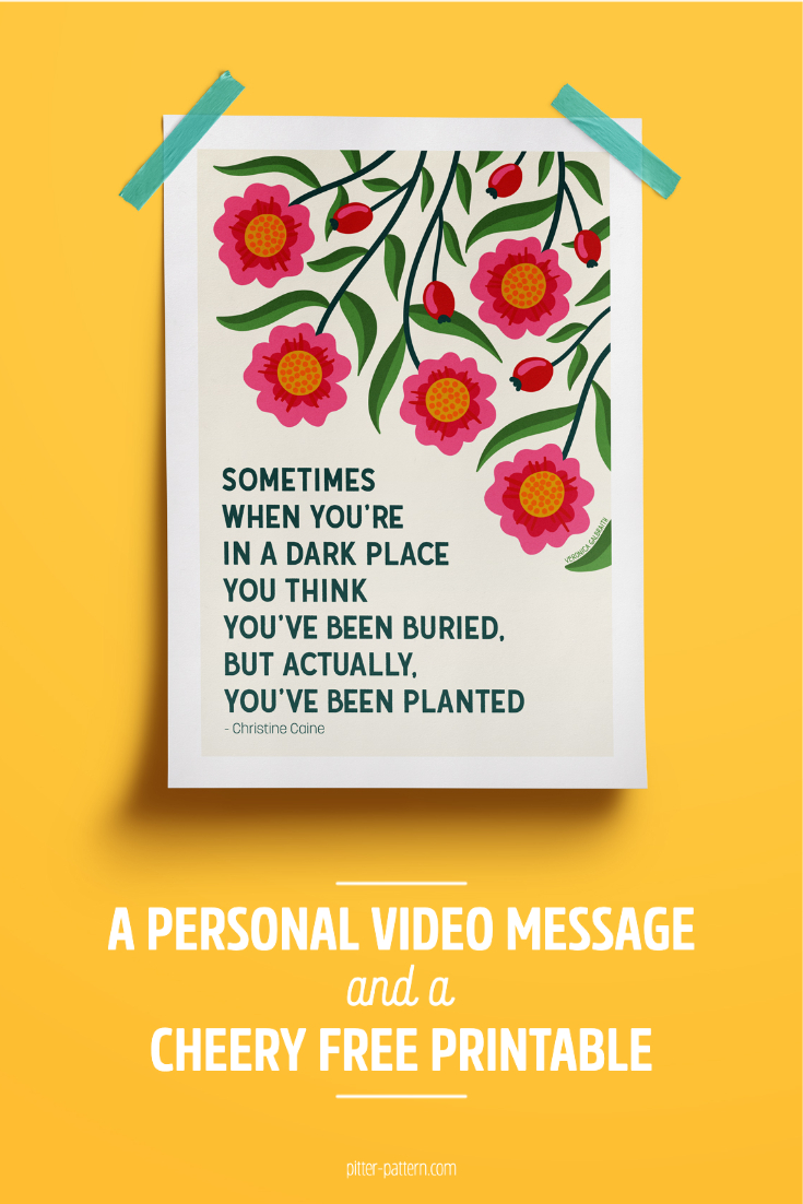 A personal video message and a cheery free printable | Pitter Pattern