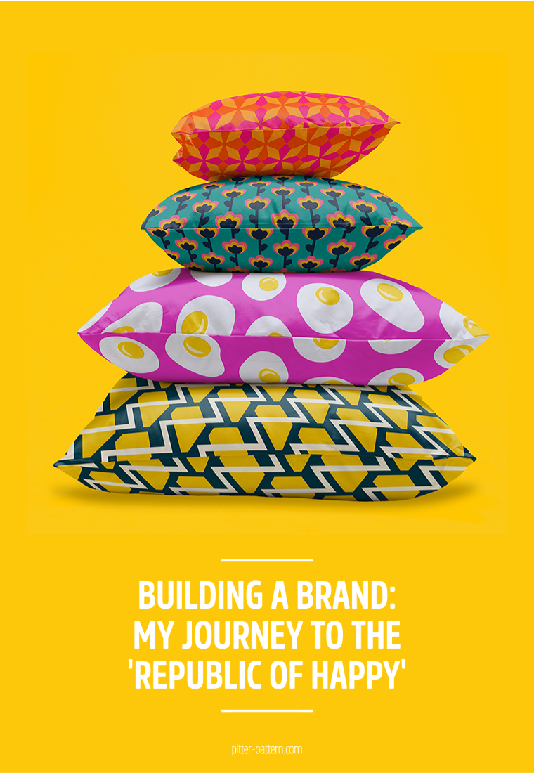 Building a brand - My journey to the 'Republic of Happy' | Pitter Pattern